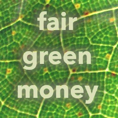 Fair Green Money